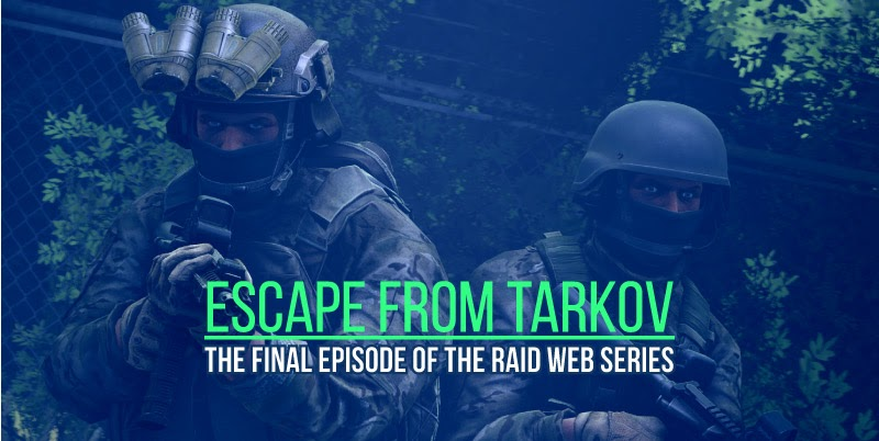 Escape from Tarkov: The Final Episode of the Raid Web Series